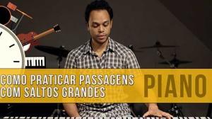 Como Praticar Passagens Musicais com Saltos Grandes – Aula de Piano