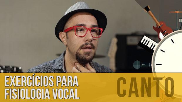Fisiologia Vocal: Exercícios