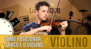 Como Segurar o Arco e o Violino