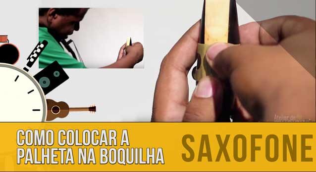 Como Colocar a Palheta na Boquilha do Saxofone