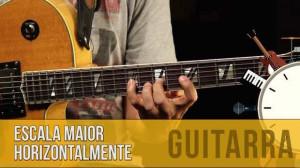 Escala Maior Horizontalmente | Guitarra