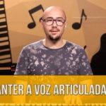 Articulação Vocal: Como Manter a Voz Articulada