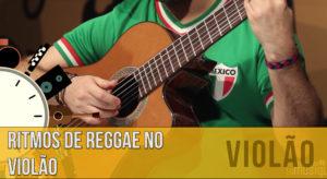 Ritmos de Reggae no Violão