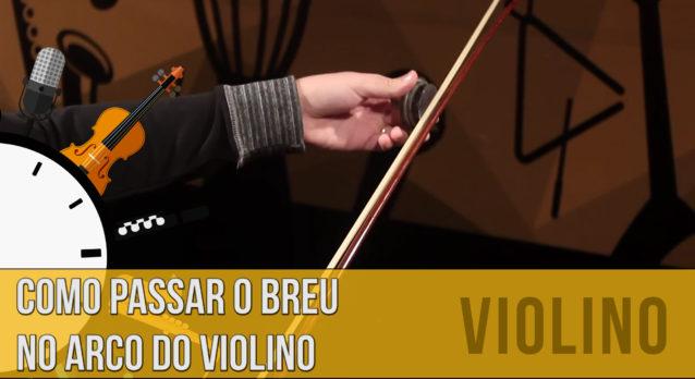 Breu para Violino: Como Passar