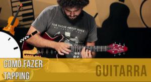 Como fazer tapping na guitarra