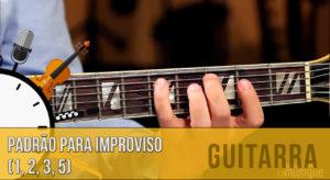 Padrão para improvisos na guitarra (1-2-3-5)