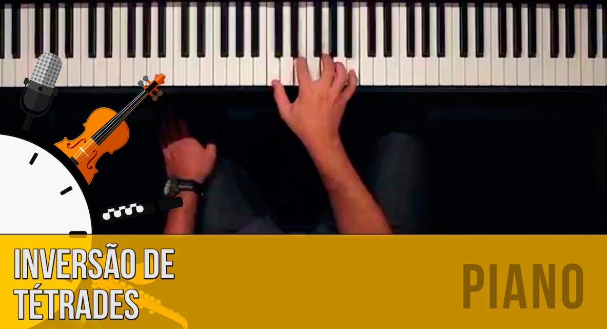 Inversão de tétrades no piano