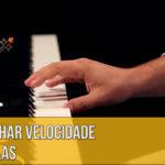 Como ganhar velocidade nas escalas (piano)