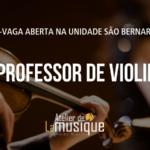 Vagas abertas para professores de violino na unidade São Bernardo
