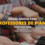 Vagas abertas para professores de piano