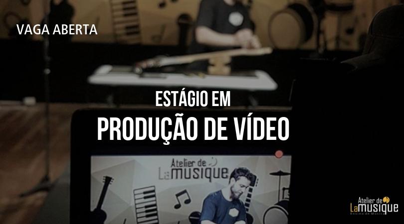 Estágio em Produção de Vídeo